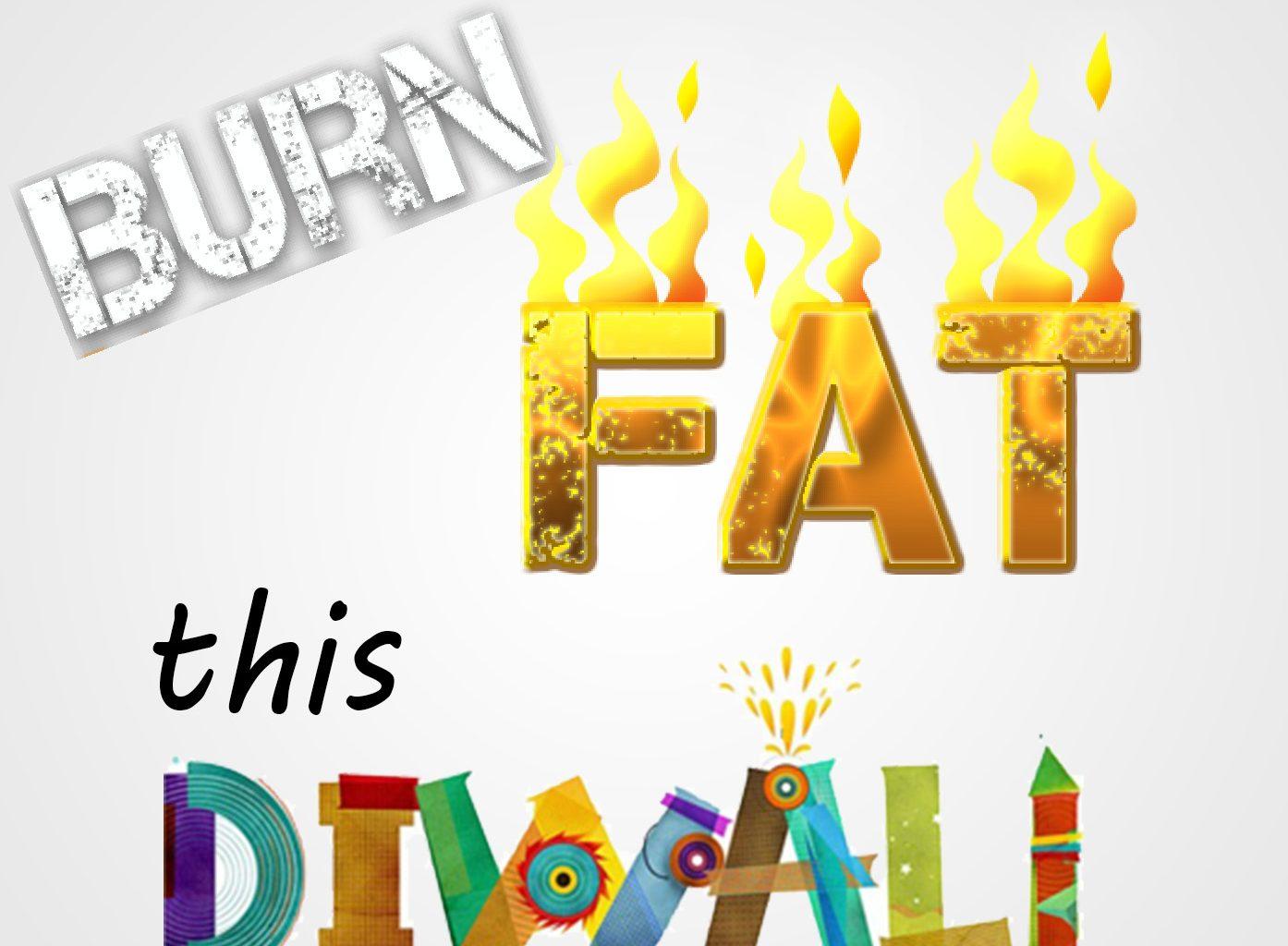 Burn fat this Diwali not Crackers